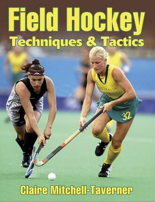 Field Hockey Techniques & Tactics By Mitchell-Taverner, Claire