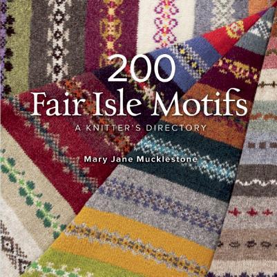 200 Fair Isle Motifs By Mucklestone, Mary Jane